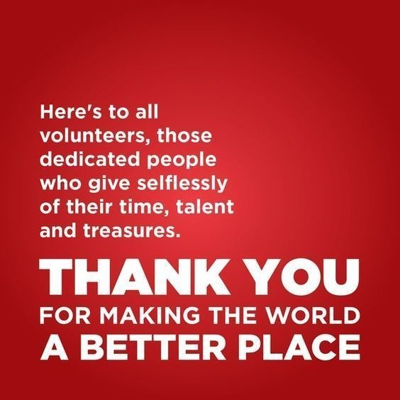 Thank You To All Our Volunteers For Your Dedication And For Giving