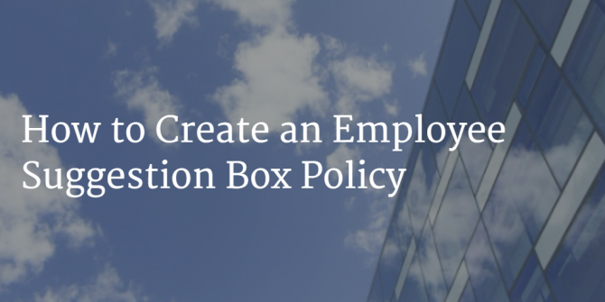 How To Create An Employee Suggestion Box Policy