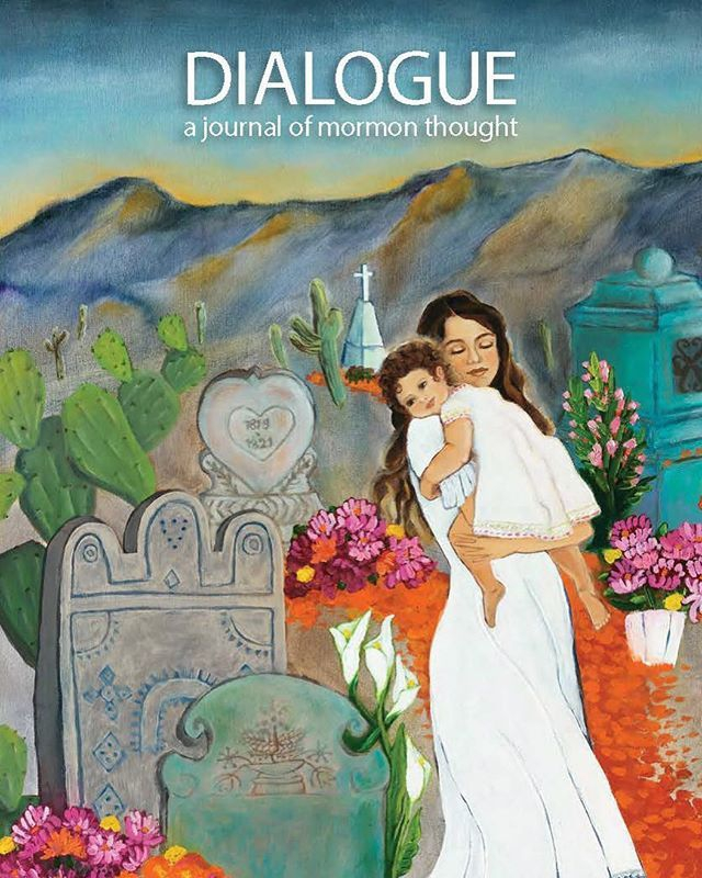 The Spring  Issue Of Dialogue A Journal Of Mormon Thought Is
